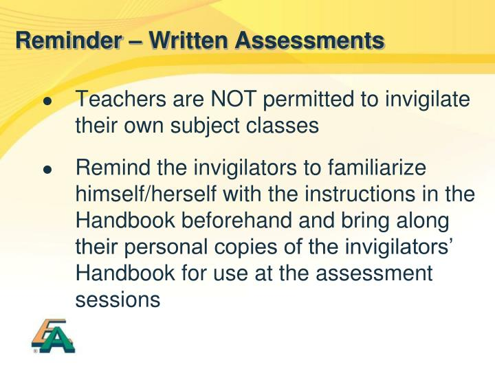Reminder – Written Assessments