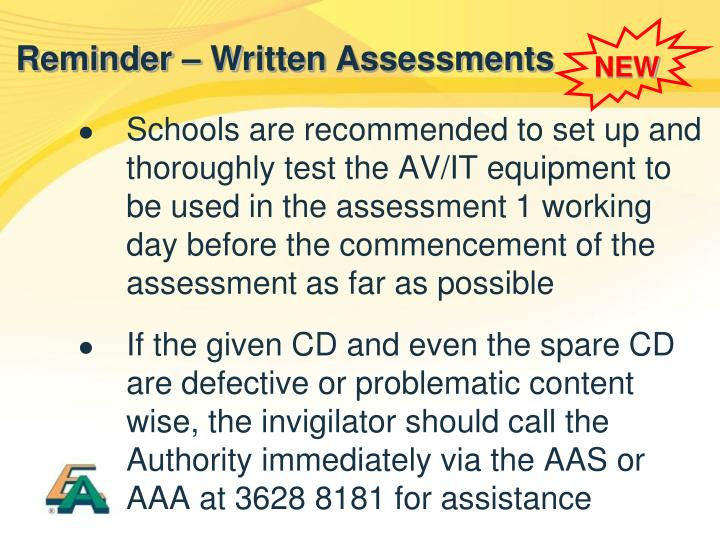 Schools are recommended to set up and thoroughly test the AV/IT equipment to be used in the assessment 1 working day before the commencement of the assessment as far as possible