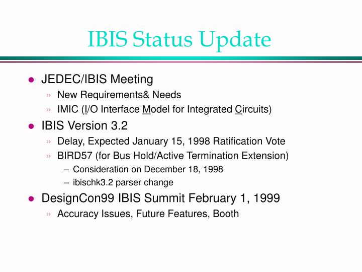 IBIS Status Update