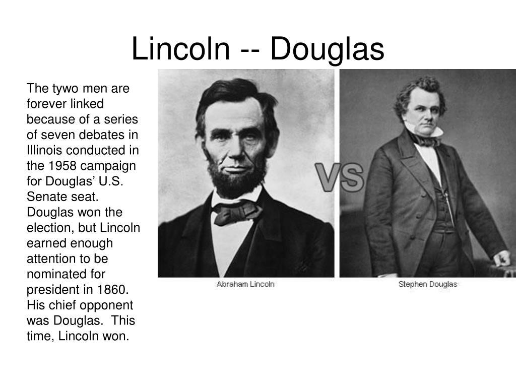 Lincoln -- Douglas