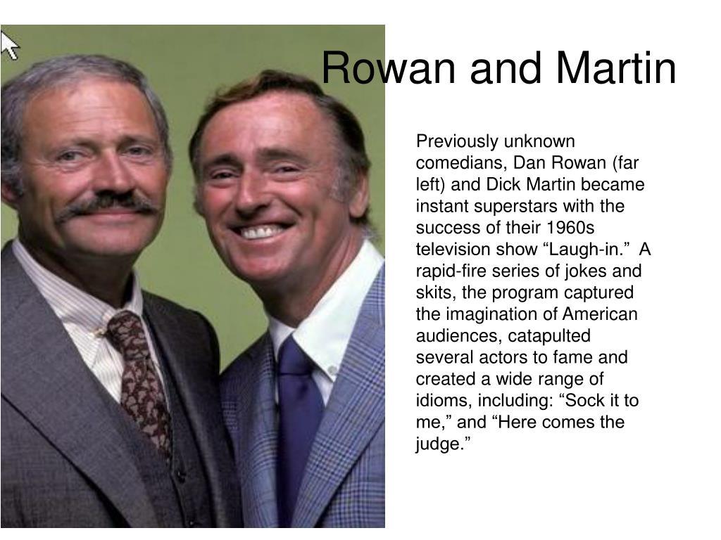 Rowan and Martin