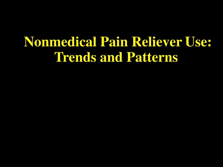 Nonmedical Pain Reliever