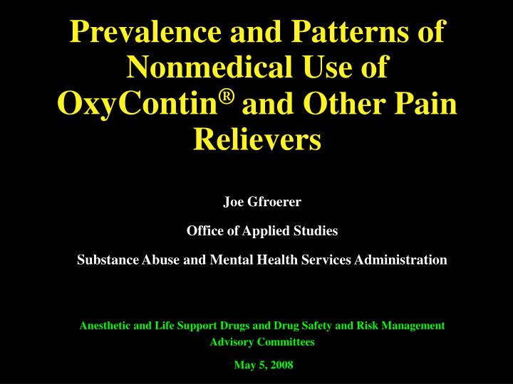 Prevalence and patterns of nonmedical use of oxycontin and other pain relievers