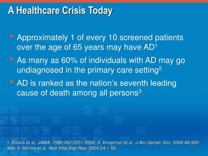 A Healthcare Crisis Today