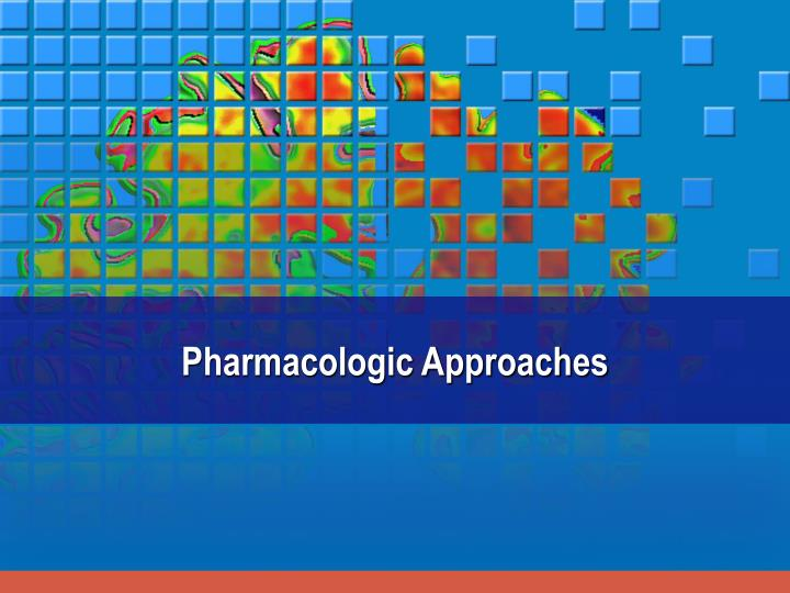 Pharmacologic Approaches