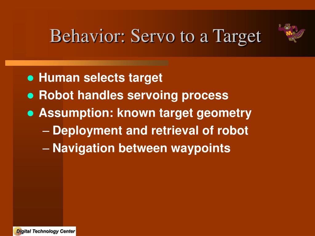 Behavior: Servo to a Target
