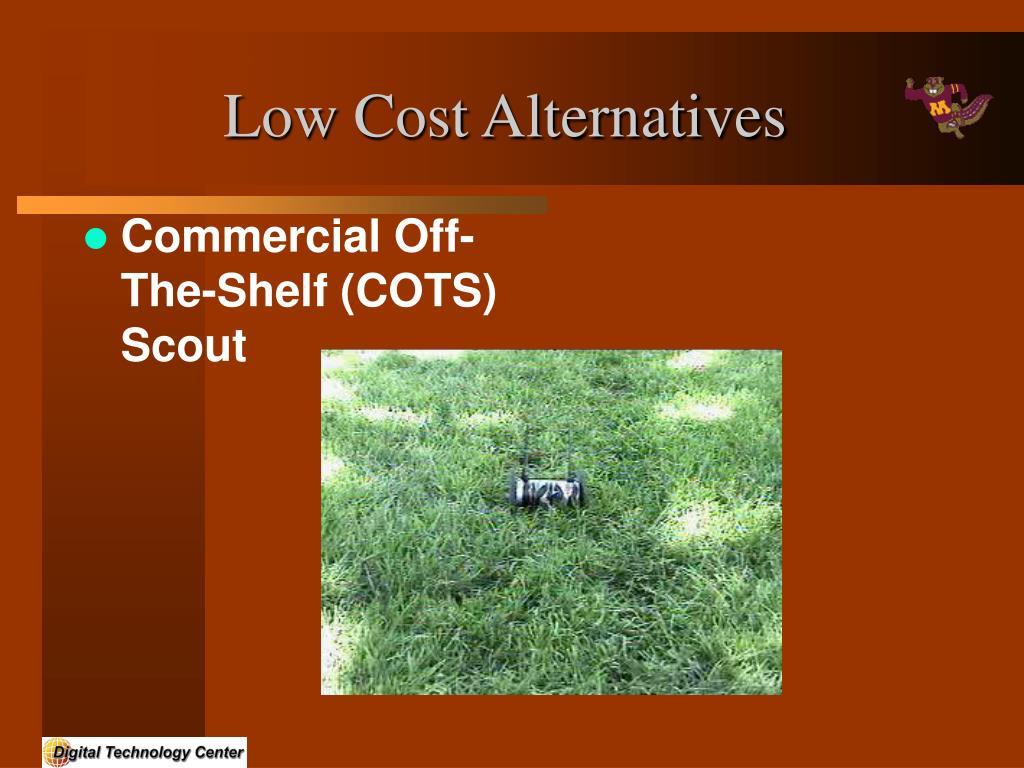 Low Cost Alternatives