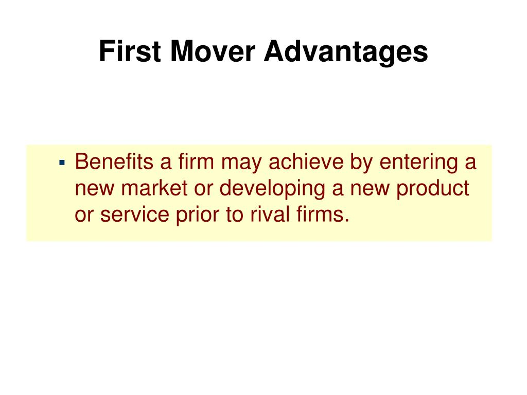 First Mover Advantages