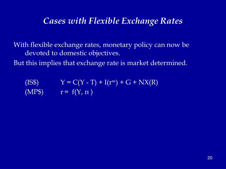 Cases with Flexible Exchange Rates
