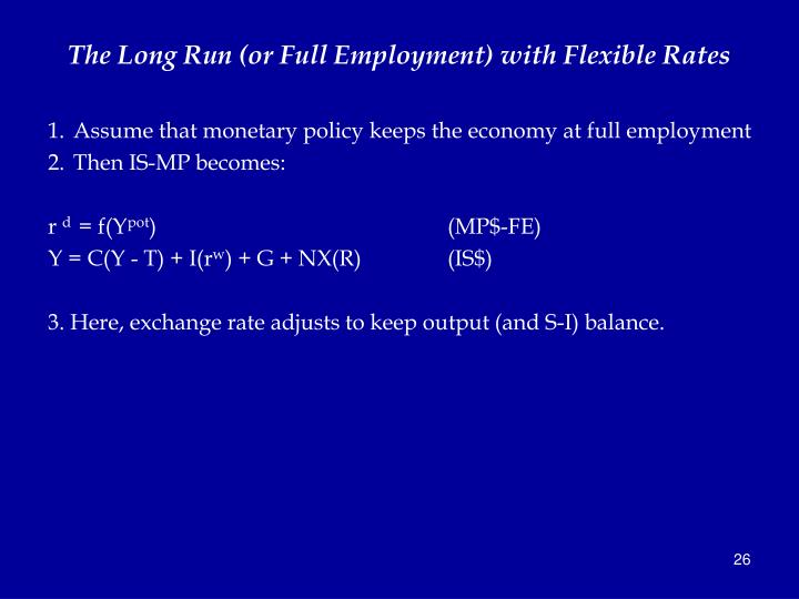 The Long Run (or Full Employment) with Flexible Rates