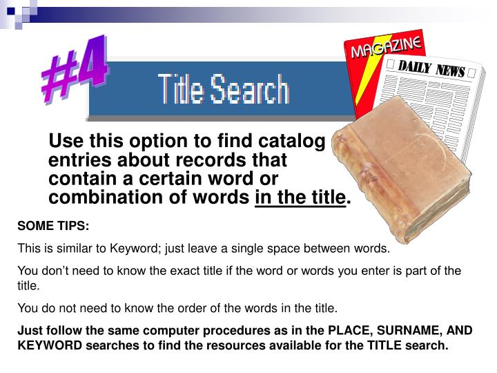 Use this option to find catalog entries about records that contain a certain word or combination of words