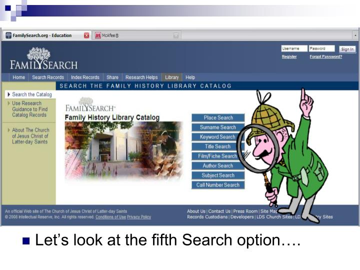Let's look at the fifth Search option….