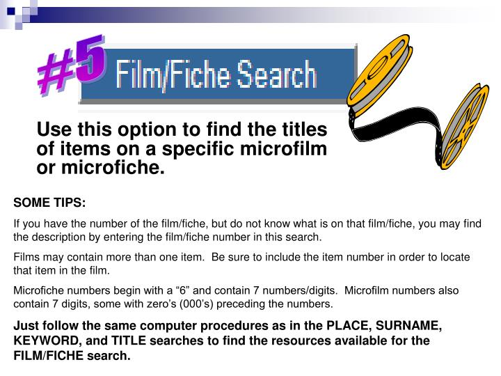 Use this option to find the titles of items on a specific microfilm or microfiche.