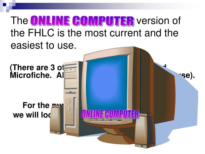 The  version of the FHLC is the most current and the easiest to use.