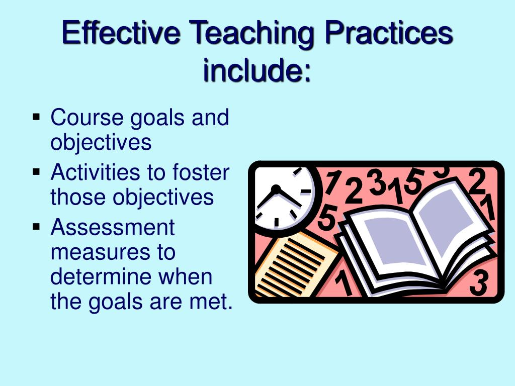 Effective Teaching Practices include:
