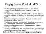 faglig social kontrakt fsk4