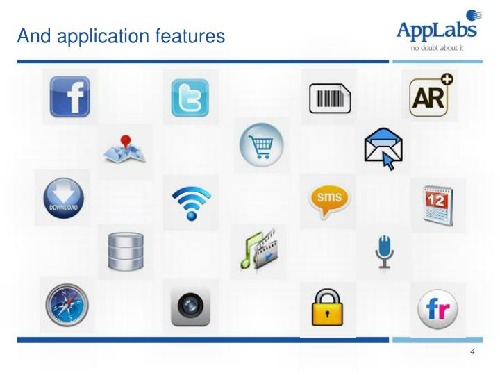 And application features