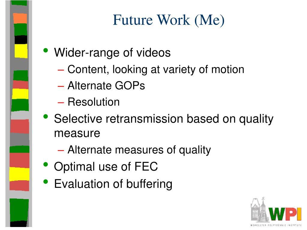 Future Work (Me)