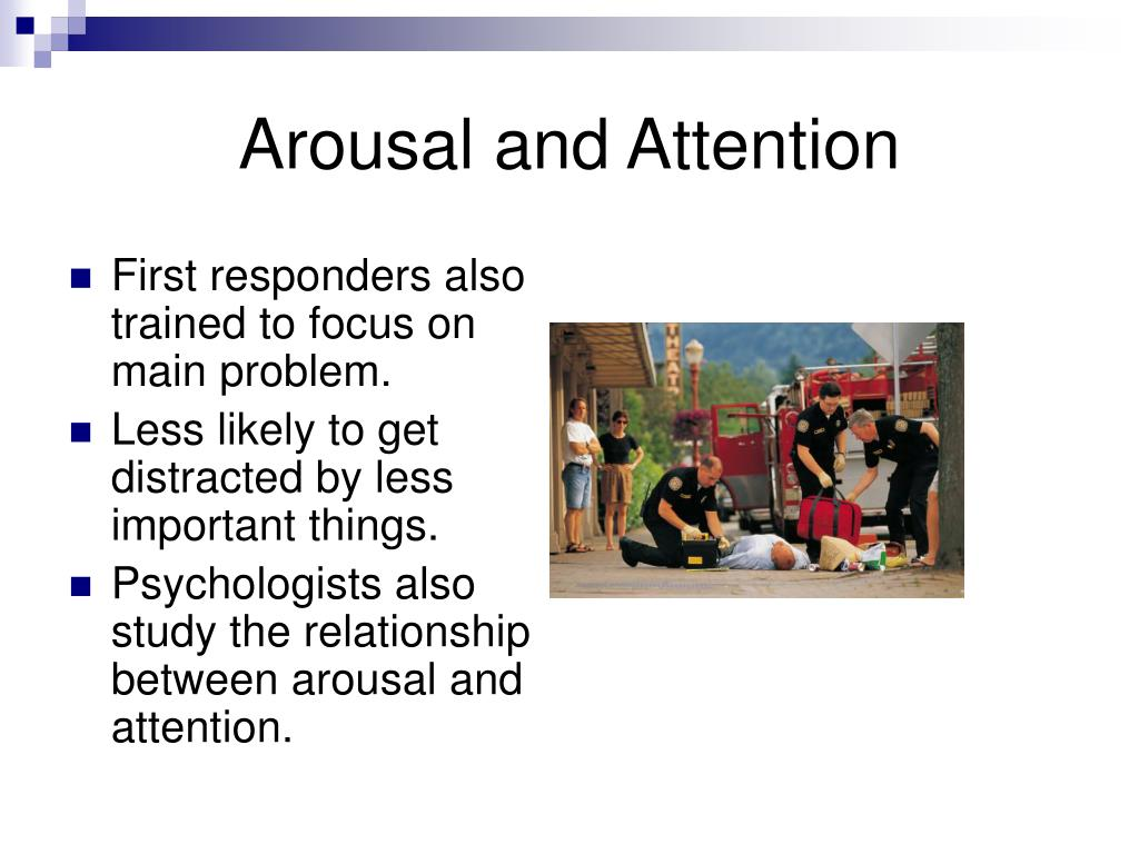 Arousal and Attention
