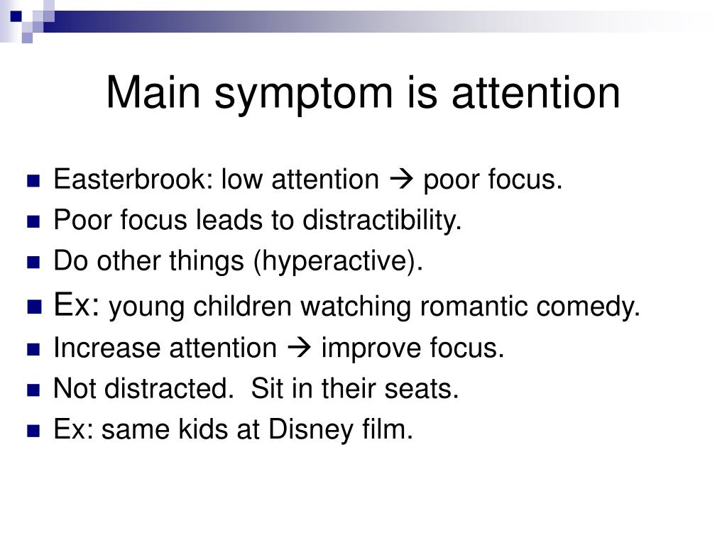 Main symptom is attention