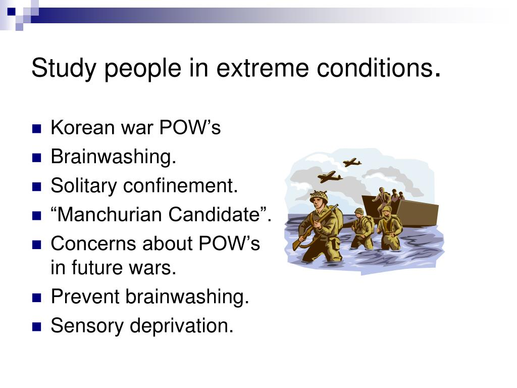 Study people in extreme conditions