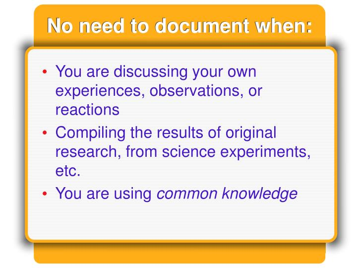 No need to document when: