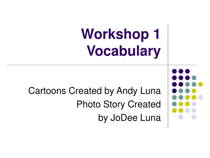 Workshop 1 vocabulary