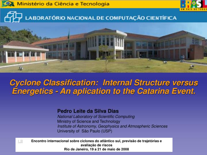 Cyclone Classification:  Internal Structure versus Energetics - An aplication to the Catarina Event...