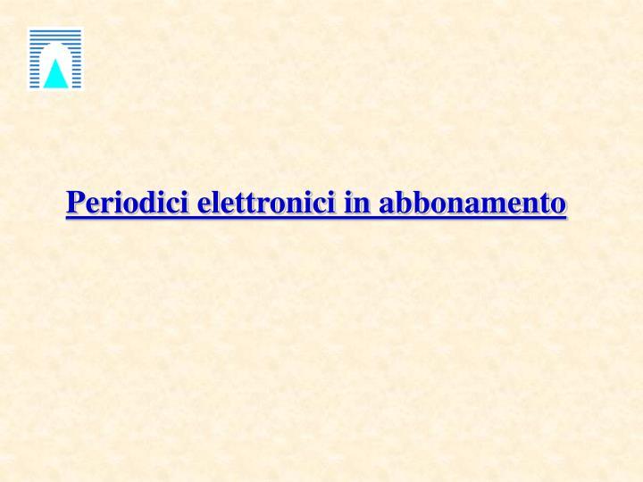Periodici elettronici in abbonamento