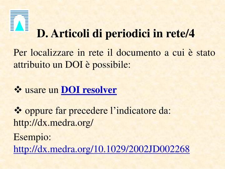 D. Articoli di periodici in rete/4