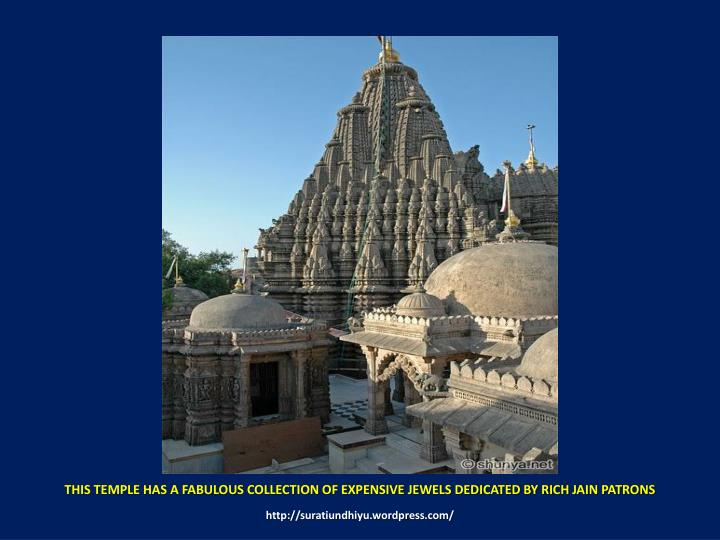 THIS TEMPLE HAS A FABULOUS COLLECTION OF EXPENSIVE JEWELS DEDICATED BY RICH JAIN PATRONS