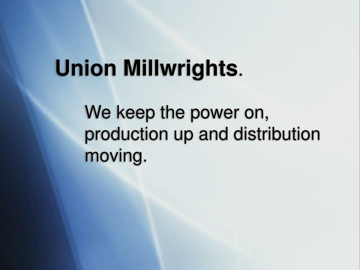 Union Millwrights