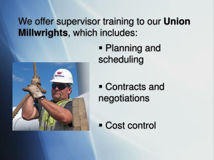 We offer supervisor training to our