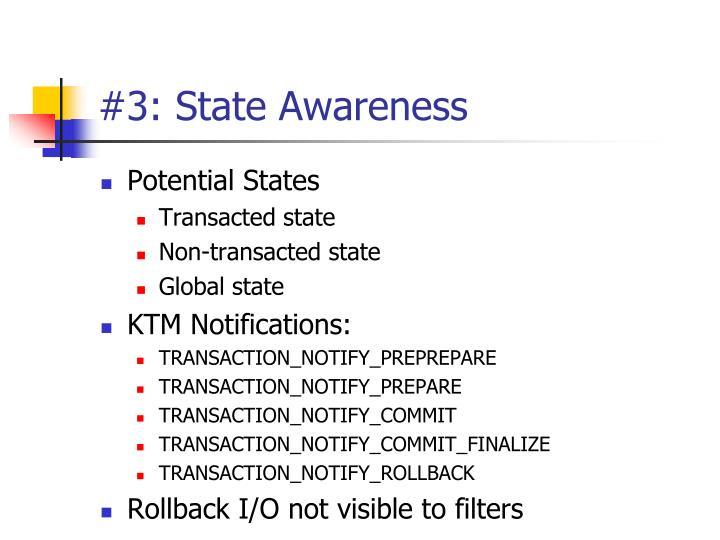 #3: State Awareness