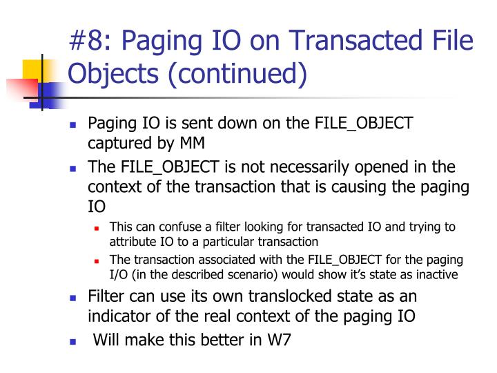 #8: Paging IO on Transacted File Objects (continued)
