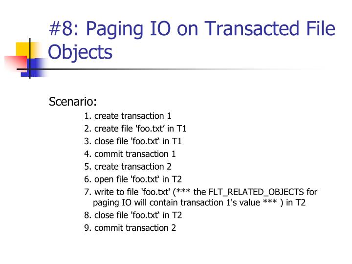 #8: Paging IO on Transacted File Objects