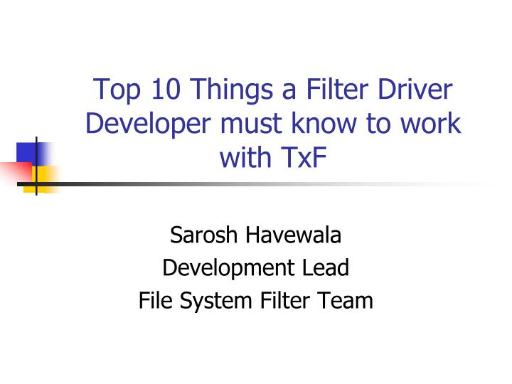 Top 10 things a filter driver developer must know to work with txf