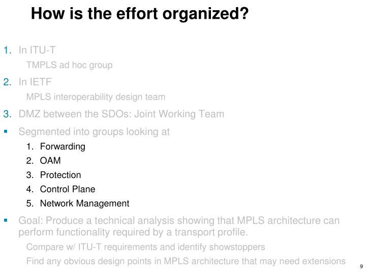 How is the effort organized?