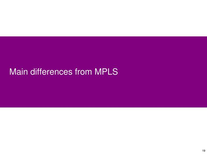 Main differences from MPLS