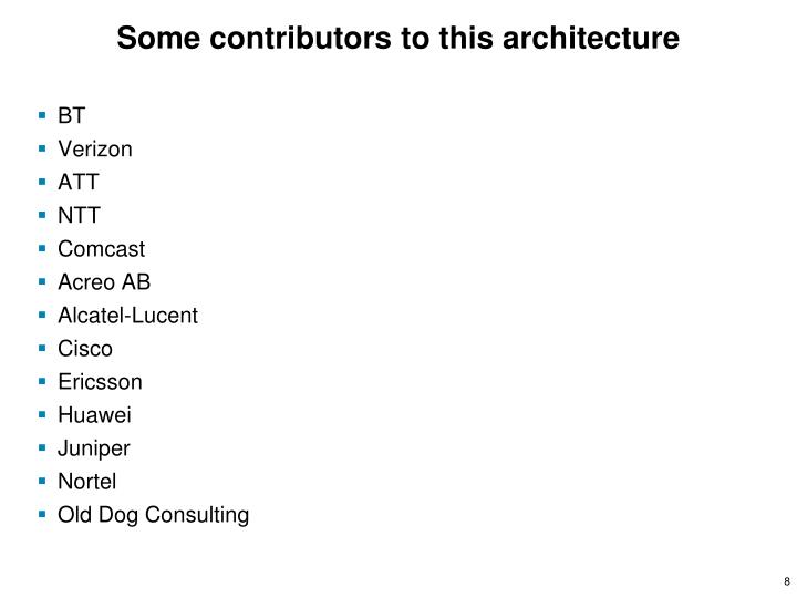 Some contributors to this architecture