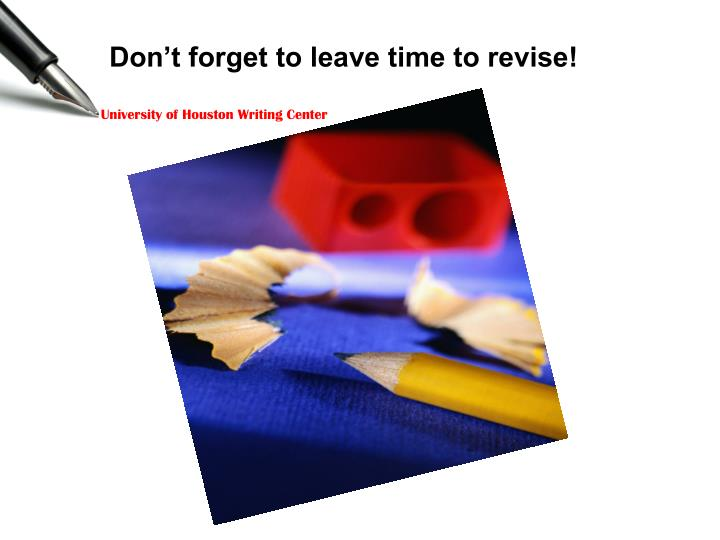 Don't forget to leave time to revise!