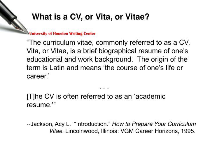 What is a CV, or Vita, or Vitae?