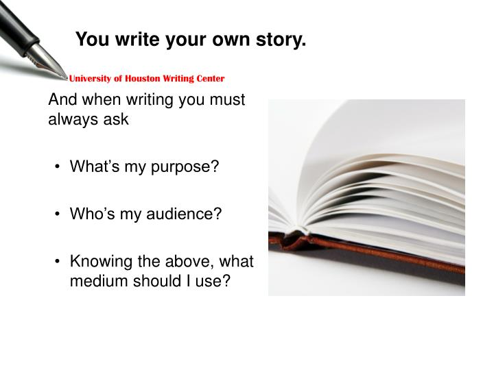 You write your own story