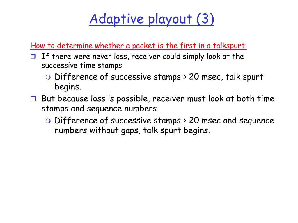 Adaptive playout (3)