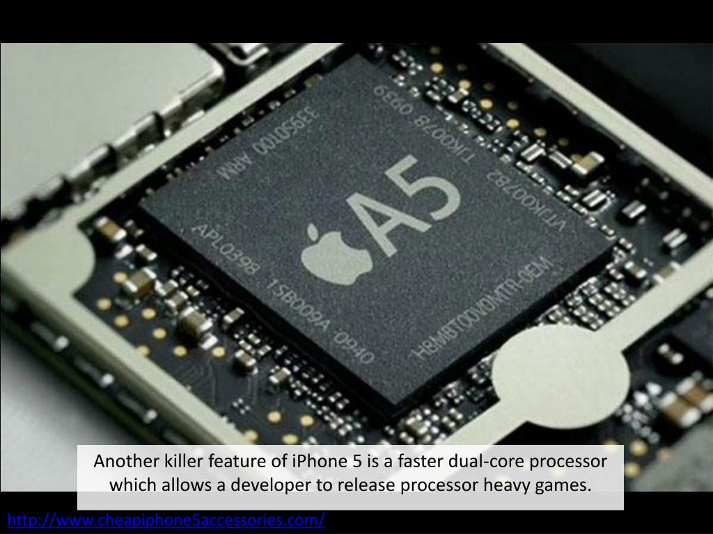 Another killer feature of iPhone 5 is a faster dual-core processor which allows a developer to release processor heavy games.