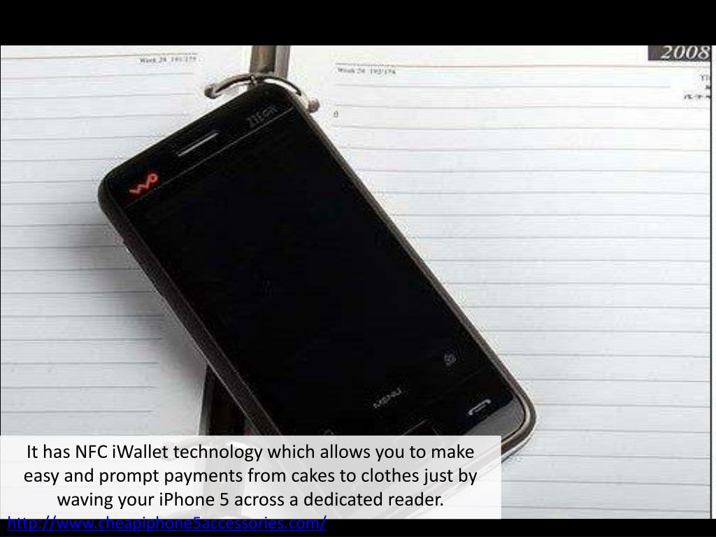 It has NFC iWallet technology which allows you to make easy and prompt payments from cakes to clothes just by waving your iPhone 5 across a dedicated reader.
