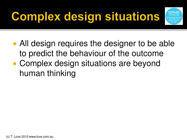 Complex design situations
