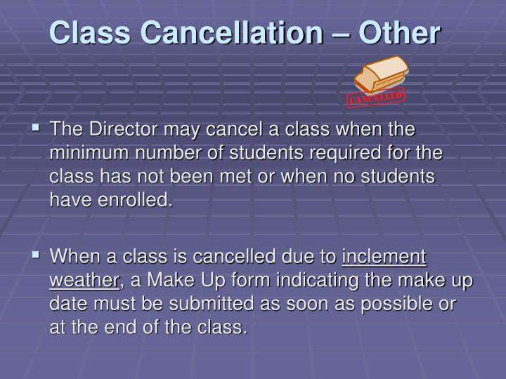 Class Cancellation – Other