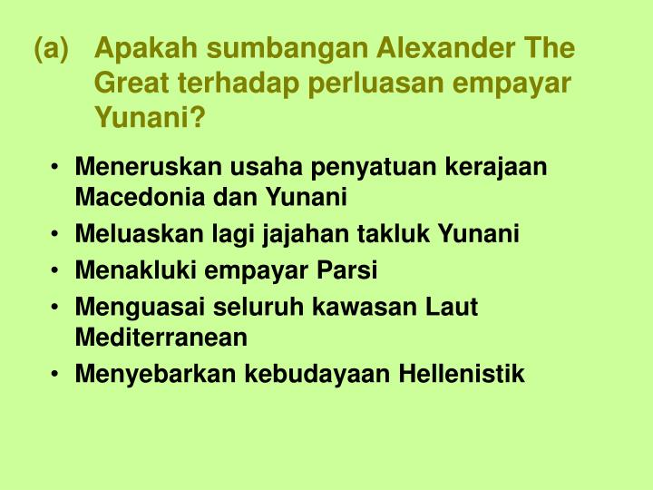 Apakah sumbangan Alexander The Great terhadap perluasan empayar Yunani?