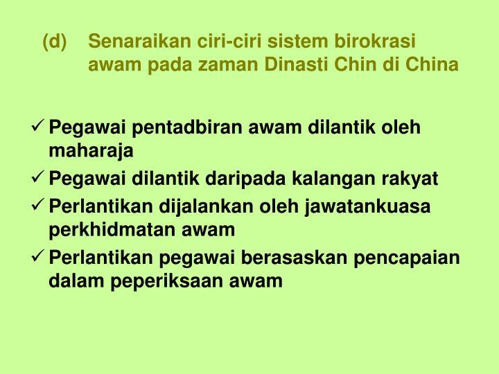 Senaraikan ciri-ciri sistem birokrasi awam pada zaman Dinasti Chin di China